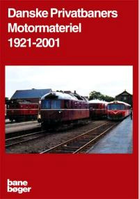 Danske privatbaners motormateriel 1921-2001
