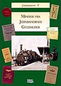 Minder fra jernbanernes guldalder