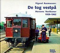 De tog vestpå - Horsens Vestbaner 1929-1962