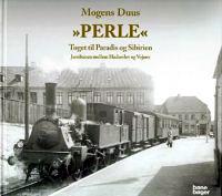 Perle - Toget til Paradis og Sibirien