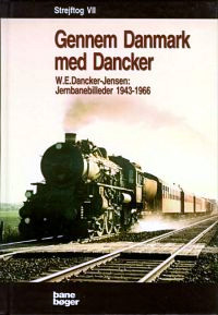 Strejftog VII, Gennem Danmark med Dancker