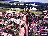 De danske gasværker og banerne omkring