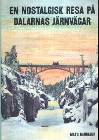 En nostalgisk resa på Dalarnas järnvägar