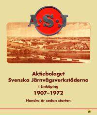 ASJ : Aktiebolaget Svenska Järnvärkstäderna i Linköping