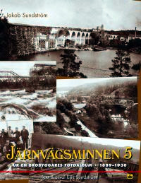 Järnvägsminnen 5. Ur en brobyggares fotoalbum 1889-1930