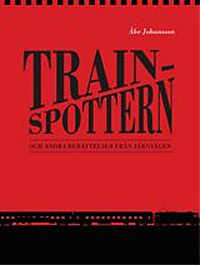 Trainspottern och andra berättelser från järnvägen