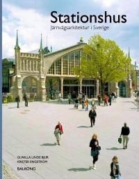 Stationshus - järnvägsarkitektur i Sverige