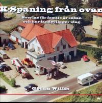 K-spaning från ovan. Sverige för femtio år sedan