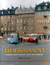 Trafikminnen 1. Minnen från spårväg, buss och järnväg