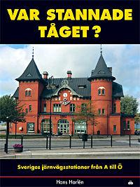 Var stannade tåget? Sveriges stationer från A till Ö