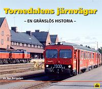 Tornedalens järnvägar - en gränslös historia