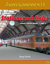 Järnvägsminnen 14. Del 1: Bilder från stationer och linjer 1960-1970