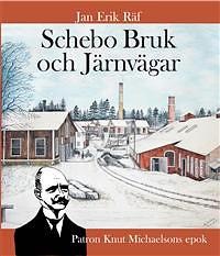 Schebo Bruk och Järnvägar